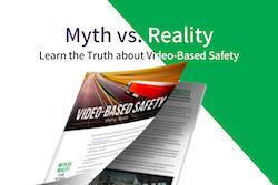 Video-Based Safety: Myth vs. Reality